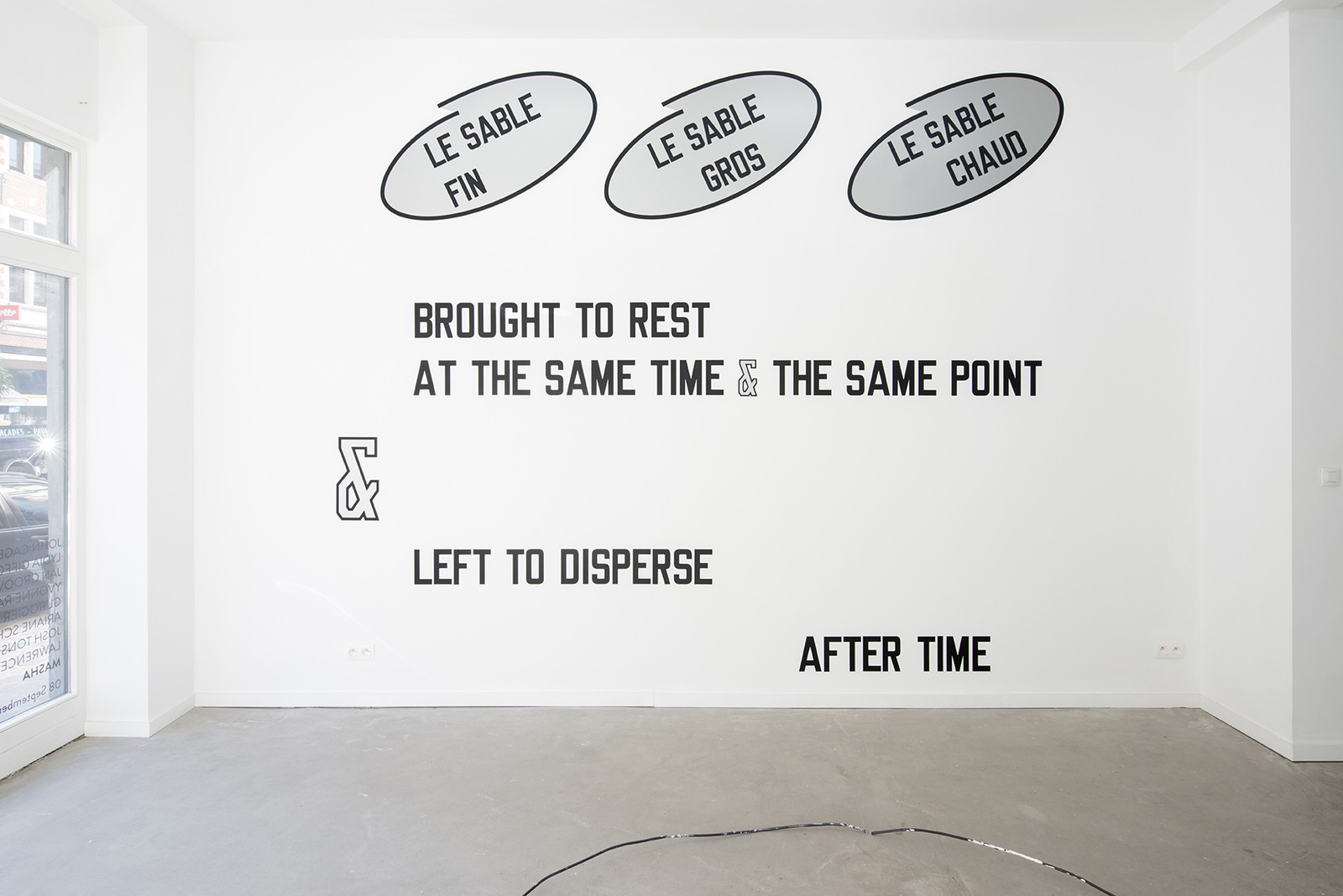 Lawrence Weiner, 'Le sable fin, le sable gros, le sable chaud, brought to rest at the same time & the same point & left to disperse after time', 2008